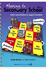 Moving to Secondary School: Advice and Activities to Support Transition Spiral-bound