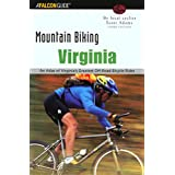 Virginia: An Atlas of Virginia's Greatest Off-Road Bicycle Rides (Falcon Guides Mountain Biking)