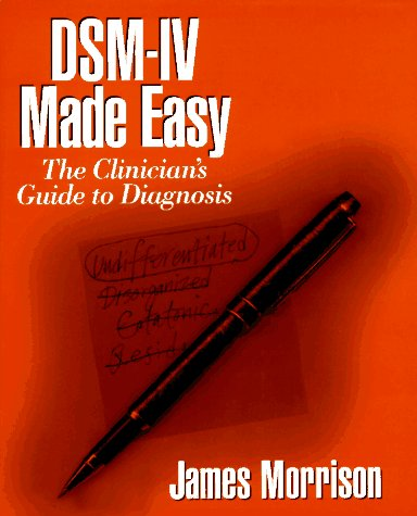 dsm-iv-made-easy-the-clinicians-guide-to-diagnosis