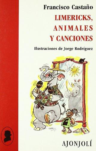 Limericks, animales y canciones (Ajonjolí) por Francisco Castaño