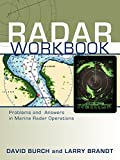 Radar Workbook: Problems and Answers in Marine Radar Operations by David Burch (2011-01-06)