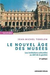 Le nouvel âge des musées - Les institutions culturelles au défi de la gestion