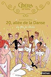 20, allée de la danse, tome 15 : La fête de l'école par Elizabeth Barféty