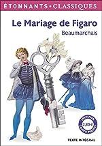 Le Mariage de Figaro de Pierre-Augustin Caron de Beaumarchais