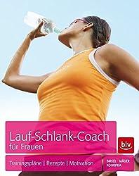 Lauf-Schlank-Coach für Frauen: Trainingspläne - Rezepte - Mentaltipps