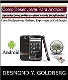Como Desenvolver Para Android (Portuguese Edition)