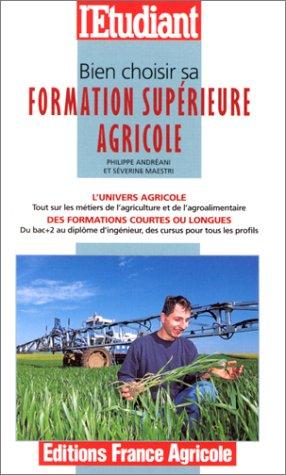 Bien choisir sa formation supérieure agricole, édition 2000