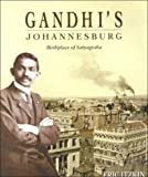 Gandhi's Johannesburg: Birthplace of Satyagraha (Frank Connock Publication)