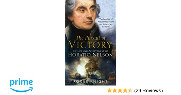 cbfe5323d124 The Pursuit of Victory  The Life and Achievement of Horatio Nelson   Amazon.co.uk  Roger Knight  9780141007618  Books