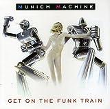 Songtexte von Munich Machine - Get on the Funk Train
