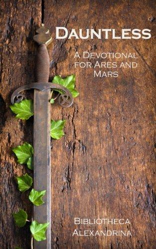 Dauntless: A Devotional for Ares and Mars por Bibliotheca Alexandrina
