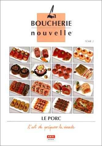 La Boucherie nouvelle, tome 2. Le Porc