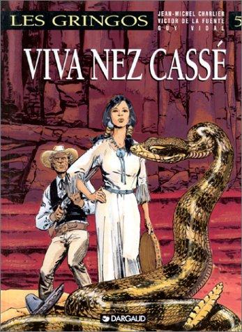 Gringos (Les) - tome 5 - Viva Nez Cassé
