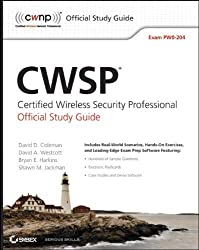 CWSP Certified Wireless Security Professional Official Study Guide: Exam PW0-204 1st edition by Coleman, David D., Westcott, David A., Harkins, Bryan E., Ja (2010) Paperback