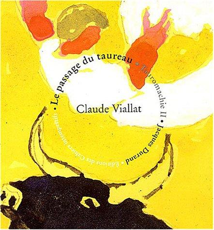Tauromachie : Tome 2, Le passage du taureau par Claude Viallat, Jacques Durand