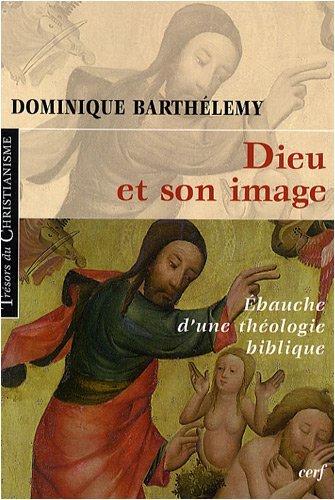 Dieu et son image : Ebauche d'une théologie biblique par Dominique Barthélemy
