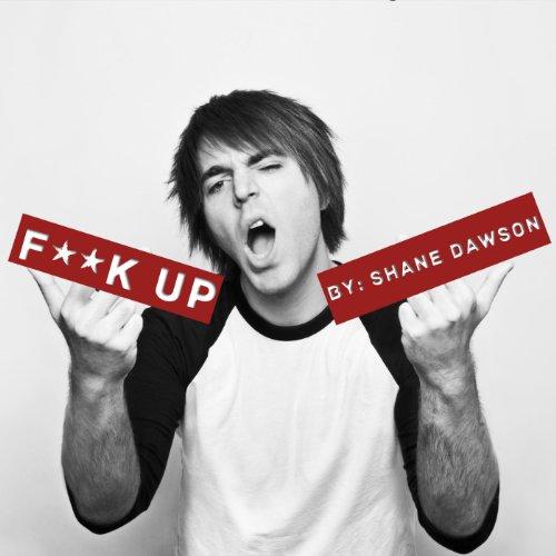 F**K Up [Explicit]