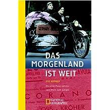 Das Morgenland ist weit: Die erste Motorradreise vom Rhein zum Ganges