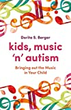Kids, Music `n' Autism: Bringing out the Music in Your Child