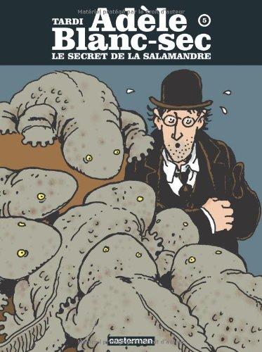 Adèle Blanc-Sec, Tome 5 : Le secret de la salamandre
