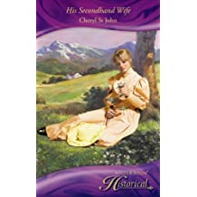 His Secondhand Wife (Mills & Boon Historical) by Cheryl StJohn (2009-08-01)