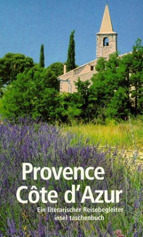 Provence /Côte d'Azur: Ein literarischer Reisebegleiter