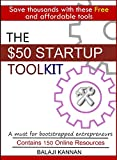 The $50 Startup Toolkit: Over 150 Free and affordable on-line tools for a start-up entrepreneur