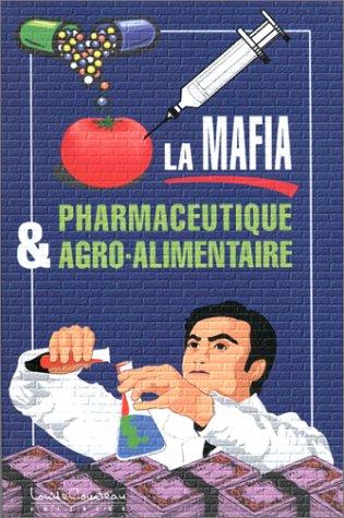 La mafia pharmaceutique et agroalimentaire