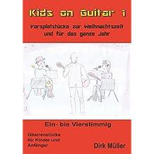 Kids on Guitar: Vorspielstücke zur Weihnachtszeit und für das ganze Jahr