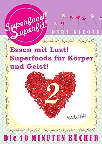 Preisvergleich Produktbild Superfood! Superfit!: Die bezaubernden 10 Minuten Bücher zum sammeln und lieben! Superfood! Superfit! Endlich nur lesen was Sinn macht! Perfekte ... Leben! Superfoods für Körper und Geist