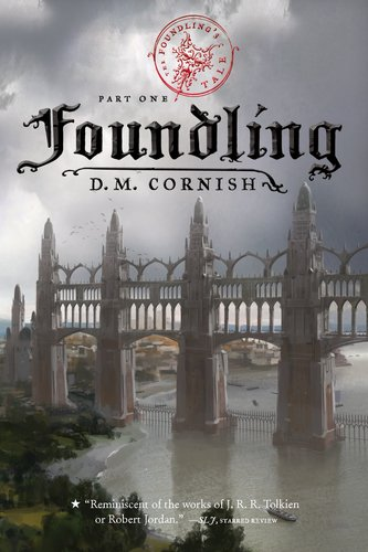 Foundling (Monster Blood Tattoo, Book 1) by Cornish, D. M. (2007) Paperback