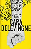 Mirror, Mirror: A Twisty Coming-of-Age Novel about Friendship and Betrayal from Cara Delevingne (Hardcover)