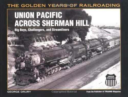 union-pacific-across-sherman-hill-big-boys-challengers-and-streamliners-golden-years-of-railroading-