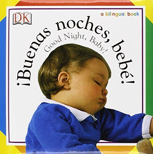 Buenas Noches, Bebe! / Good Night, Baby! (Soft-to-Touch Books) by DK Publishing (2004-09-06)