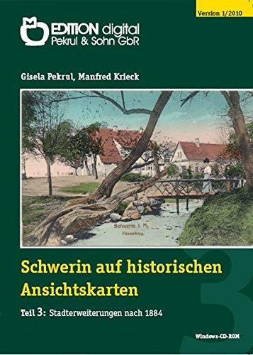 Schwerin auf historischen Ansichtskarten, 1 CD-ROMTeil 3: Stadterweiterungen ab 1884