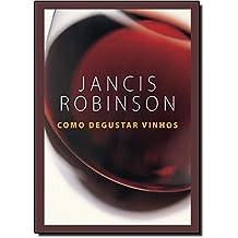 Como Degustar Vinhos (Em Portuguese do Brasil)