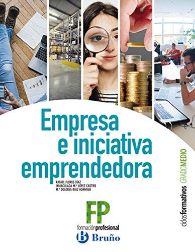 Empresa e Iniciativa Emprendedora Ciclos Formativos Grado Medio (Imaginemos el futuro) por Rafael Flores Díaz