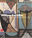 William Baziotes: Paintings and Drawings, 1934-1962