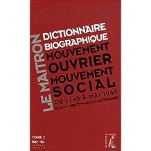 Dictionnaire biographique, mouvement ouvrier, mouvement social : Tome 2, De la Seconde Guerre mondiale à mai 1968, Bel-Bz (1Cédérom)