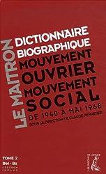 Dictionnaire biographique, mouvement ouvrier, mouvement social : Tome 2, Période 1940-1968 de la Seconde Guerre mondiale à mai 1968, Bel-Bz (1Cédérom)