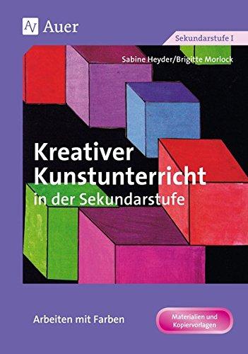 Kreativer Kunstunterricht in der Sekundarstufe, Arbeiten mit Farben (Kreativer Kunstunterricht in d. SEK)
