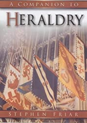 The Sutton Companion to Heraldry by Friar, Stephen (2004) Paperback