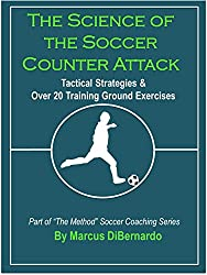 The Science of the Soccer Counter Attack: Tactical Strategies & Over 20 Training Ground Exercises (English Edition)