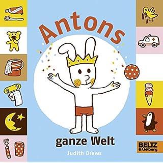 Antons ganze Welt: Vierfarbiges Bilderbuch
