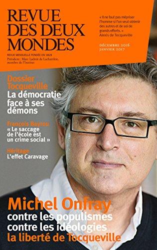 Revue des Deux Mondes dcembre 2016: Tocqueville, la dmocratie face  ses dmons