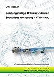 Leistungsfähige IT-Infrastrukturen: Strukturierte Verkabelung - FTTO - POL (Praxiswissen Daten-/Netzwerktechnik)