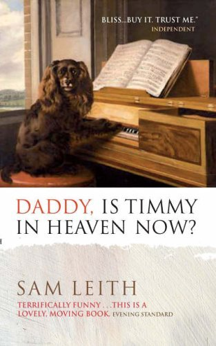 Daddy, Is Timmy In Heaven Now ? by Sam Leith (14-Sep-2006) Paperback