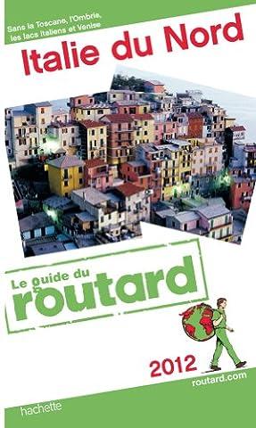 Guide du Routard Italie du nord 2012