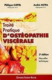 Traité pratique d'ostéopathie viscérale - Editions Frison-Roche - 17/08/2005