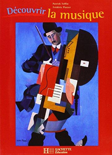 Découvrir la musique (1 livre + 1 CD audio) par P. Toffin